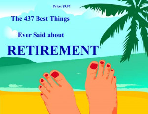 Cover for Retirement Quotes and Retirement Sayings