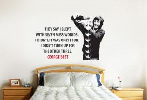 Home • George Best Miss World Quote Wall Sticker