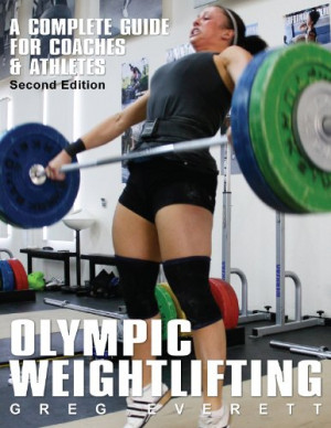 Olympic Weightlifting: A Complete Guide for Athletes & Coaches $27
