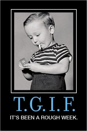 TGIF it's been a rough week