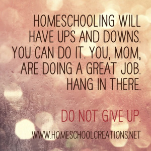 You, momma, are doing a great job. Hang in there.