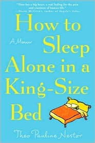How to Sleep Alone in a King-Size Bed: A Memoir