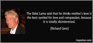 The Dalai Lama said that he thinks mother's love is the best symbol ...