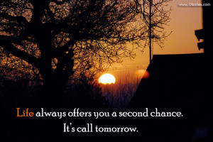 Life Quotes-Thoughts-Second Chance-Tomorrow-Offers-Best Quotes-Nice