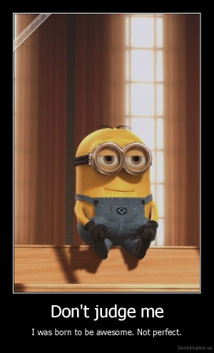 ... Not Judges, Funny Stuff, Funny Minions Jokes, Minions Funny Quotes