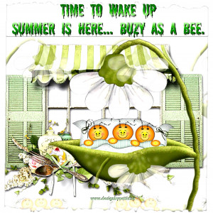 QUOTES♥ Time to wake up, #SUMMERTIME is here... buzy as a bee♥