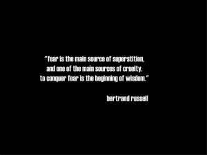 Fear Is The Main Source Of Superstition And One Of The Main Sources Of ...