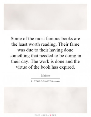 ... work is done and the virtue of the book has expired. Picture Quote #1