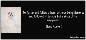 To flatter and follow others, without being flattered and followed in ...