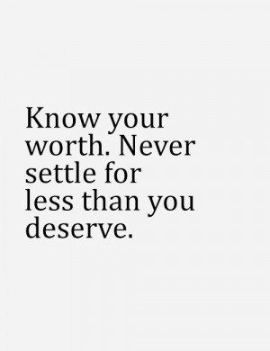 know your worth self worth knowing your self worth quotes