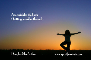 Age Wrinkles the Body Quitting Wrinkles the Soul ~ Inspirational Quote
