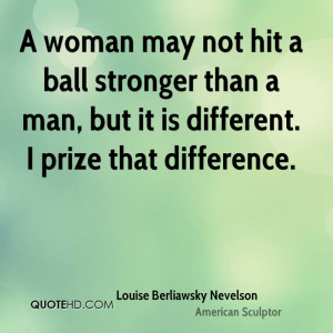 ... -berliawsky-nevelson-sculptor-quote-a-woman-may-not-hit-a-ball.jpg