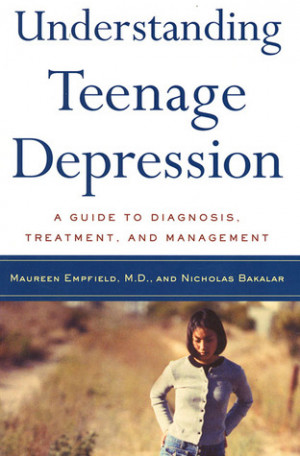 Understanding Teenage Depression: A Guide to Diagnosis, Treatment, and ...