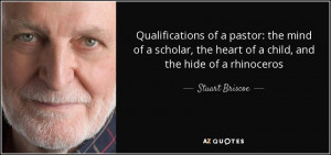 Qualifications of a pastor: the mind of a scholar, the heart of a ...