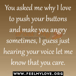 You-asked-me-why-I-love-to-push-your-buttons-and-make-you-angry ...