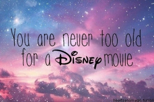 ... , im never too old, love, movie, never, old, pretty, quote, quotes