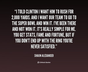 quote-Shaun-Alexander-i-told-clinton-i-want-him-to-1-147447.png