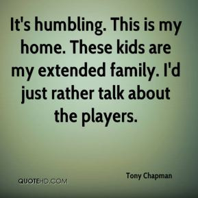 ... kids are my extended family. I'd just rather talk about the players
