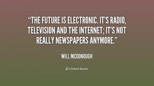 quote-Will-McDonough-the-future-is-electronic-its-radio-television ...