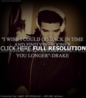 rapper, drake, quotes, sayings, wish, love, longer