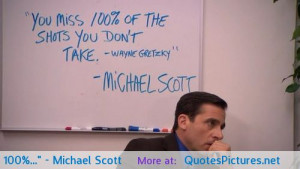 "You miss 100%…"" – Michael Scott motivational inspirational love ..."
