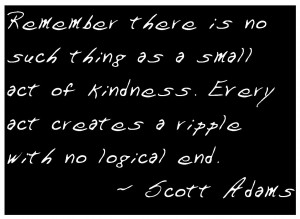 Tagged with: kindness • logical end • ripple • Scott Adams