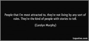 More Carolyn Murphy Quotes
