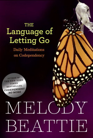 of Letting Go In this favorite daily meditation book, Melody Beattie ...