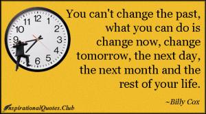 ... , past, present, future, life, motivational, inspirational, Billy Cox