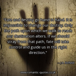 fate-and-destiny-go-hand-in-hand-it-is-impossible-to-change-our ...