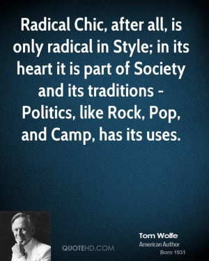 Radical Chic, after all, is only radical in Style; in its heart it is ...