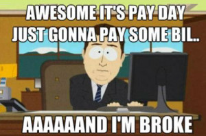Every pay day…