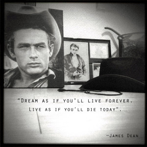 James Dean What is your favorite quote by James Dean?