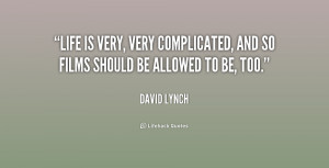 quote-David-Lynch-life-is-very-very-complicated-and-so-166758.png
