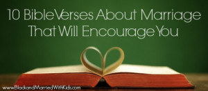 10 Bible Verses About Marriage That Will Encourage You