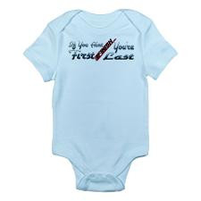 If You're Not First Infant Bodysuit for