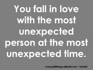 You fall in love with the most unexpected person at the most ...