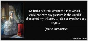 ... abandoned my children. … I do not even have any regrets. - Marie