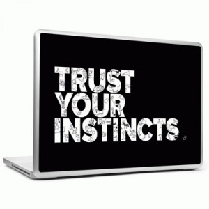 Headturnerz Trust your Instincts Vinyl Laptop Decal (All Laptops with ...