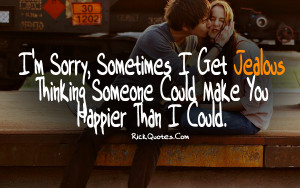 Jealous Quotes | Someone Could Make you Happier Jealous Quotes ...