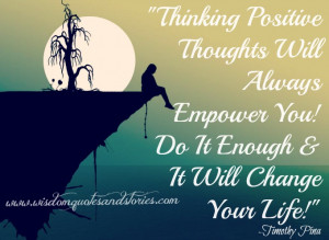 Thinking positive thoughts will empower you