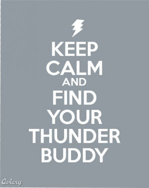 Will you be my thunder buddy?