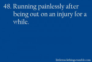 ... #48 Running painlessly after being out on an injury for a while