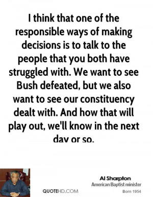 think that one of the responsible ways of making decisions is to ...