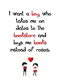 Want a boy who takes me on dates to the bookstore and busy me books ...