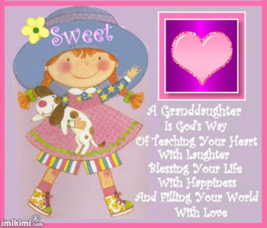 Back > Quotes For > Granddaughter Birthday Quotes