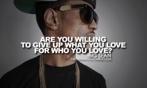 big sean, give up, love, quote