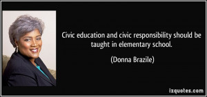 ... responsibility should be taught in elementary school. - Donna Brazile