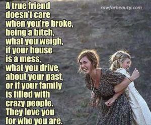 true friend doesn't care.