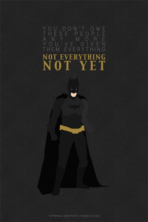 epic batman quote #3 for 3rd movie :)